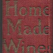 Old Time Recipes for Home Made Wines c