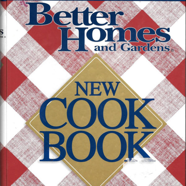 2000 better homes and gardens new cook book Better homes and gardens latest recipes