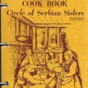 Cook Book Circle of Serbian Sisters, First Edition, First Printing, 1973