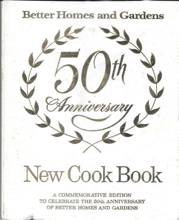 Better homes and gardens new cook book 50th anniversary - Better homes and gardens cookbook 1968 ...